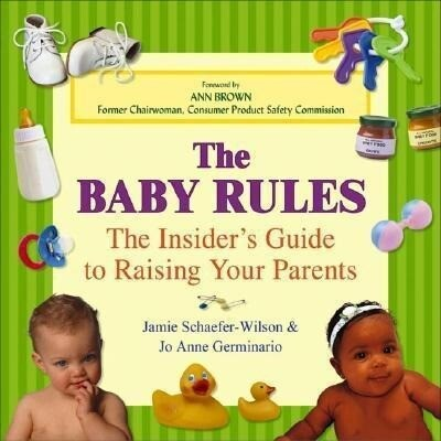 The Baby Rules: The Insider's Guide to Raising Your Parents als Taschenbuch