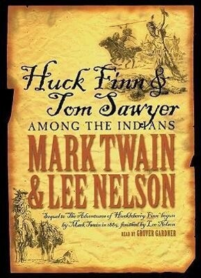 Huck Finn and Tom Sawyer Among the Indians als Hörbuch