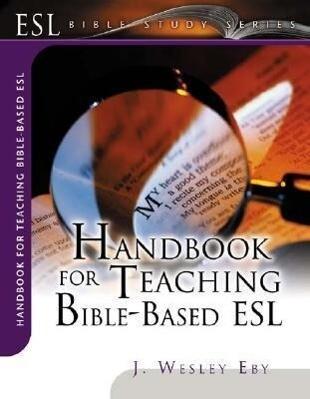Handbook for Teaching Bible-Based ESL als Taschenbuch