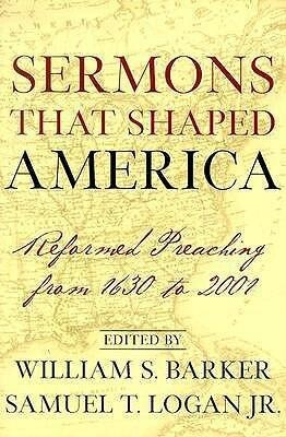 Sermons That Shaped America: Reformed Preaching from 1630 to 2001 als Taschenbuch