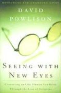 Seeing with New Eyes: Counseling and the Human Condition Through the Lens of Scripture als Taschenbuch