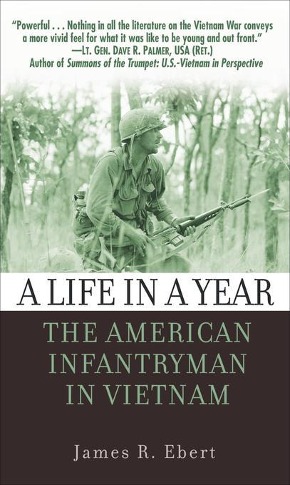A Life in a Year: The American Infantryman in Vietnam als Taschenbuch