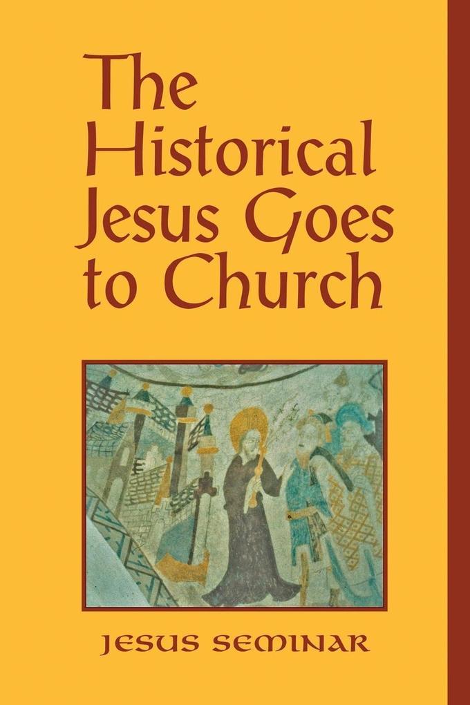 The Historical Jesus Goes to Church als Taschenbuch