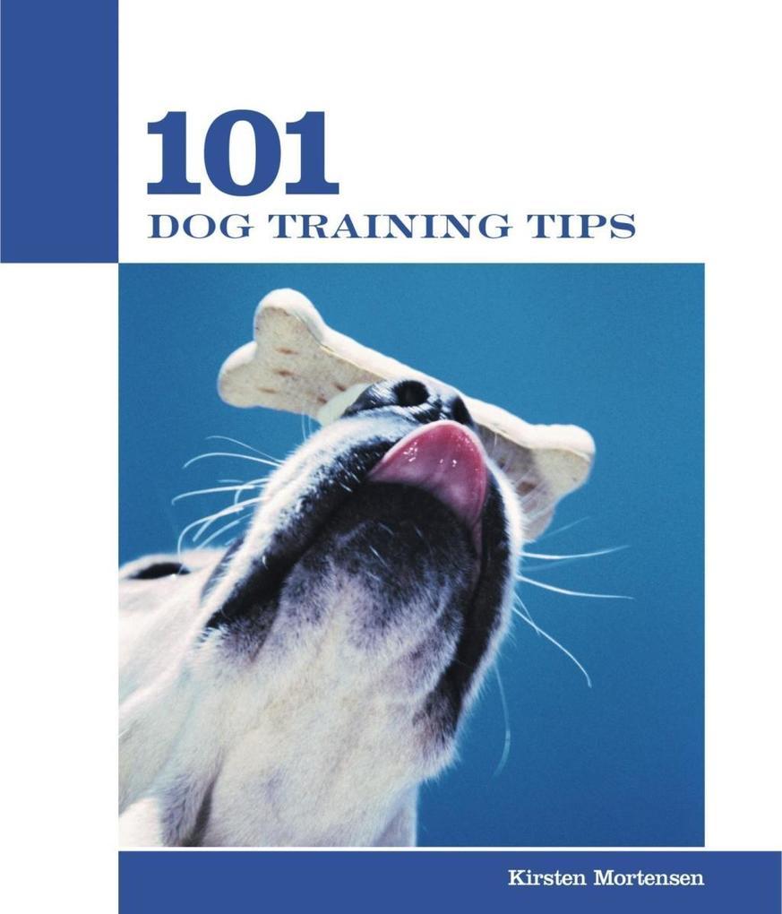 101 Dog Training Tips als eBook Download von Ki...