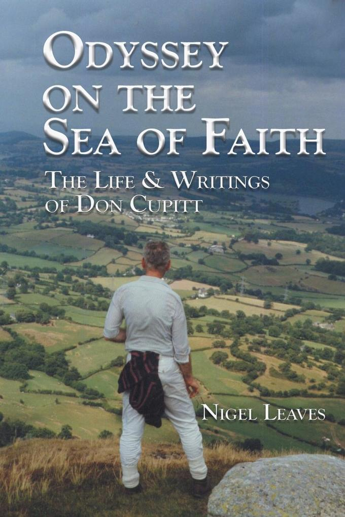 Odyssey on the Sea of Faith: The Life & Writings of Don Cupitt als Taschenbuch