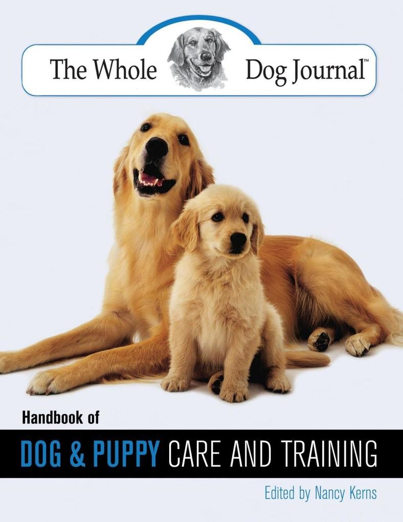Whole Dog Journal Handbook of Dog and Puppy Car...