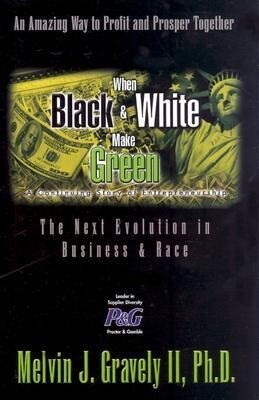 When Black & White Make Green: The Next Evolution in Business & Race als Buch