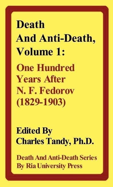 Death and Anti-Death, Volume 1: One Hundred Years After N. F. Fedorov (1829-1903) als Buch