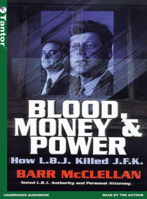 Blood, Money & Power: How L.B.J. Killed J.F.K. als Hörbuch