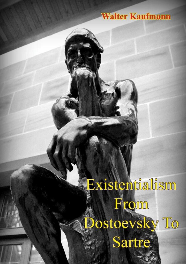 Existentialism From Dostoevsky To Sartre als eBook epub
