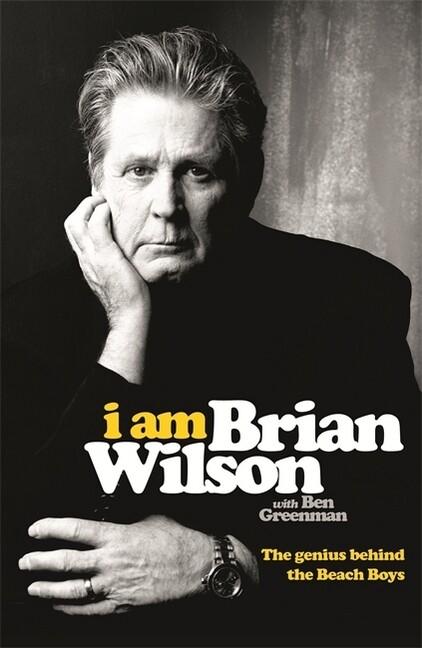 I Am Brian Wilson als Buch von Brian Wilson