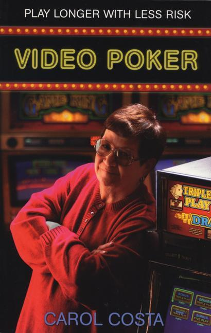 Video Poker: Play Longer with Less Risk als Taschenbuch