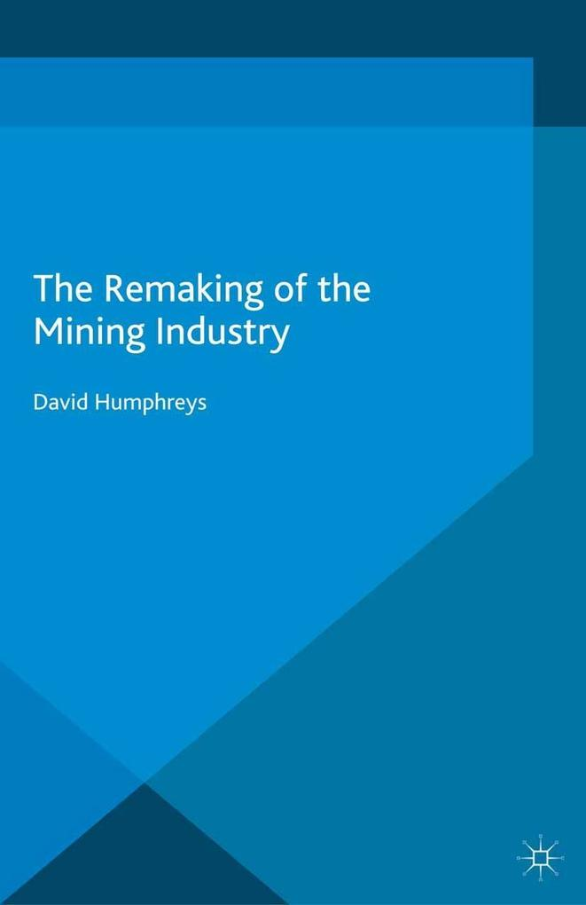 The Remaking of the Mining Industry als eBook D...