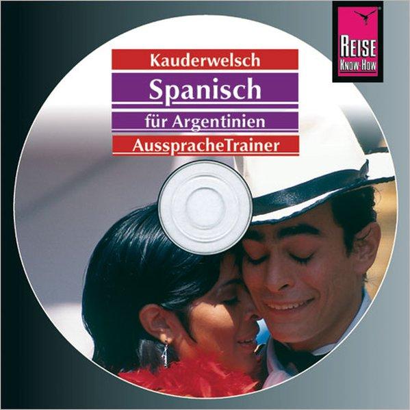 Spanisch für Argentinien. Kauderwelsch- AusspracheTrainer. CD als Hörbuch