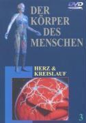 Der Körper des Menschen 03. Herz und Kreislauf. DVD-Video als DVD