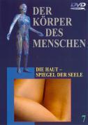 Der Körper des Menschen - 07 - Die Haut - Spiegel der Seele als DVD