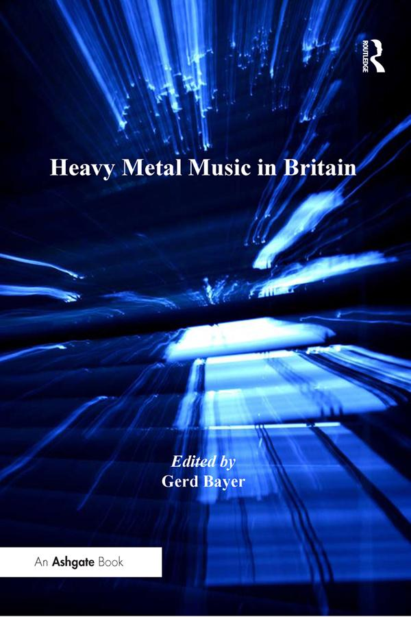 Heavy Metal Music in Britain als eBook Download...