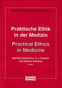 Praktische Ethik in der Medizin