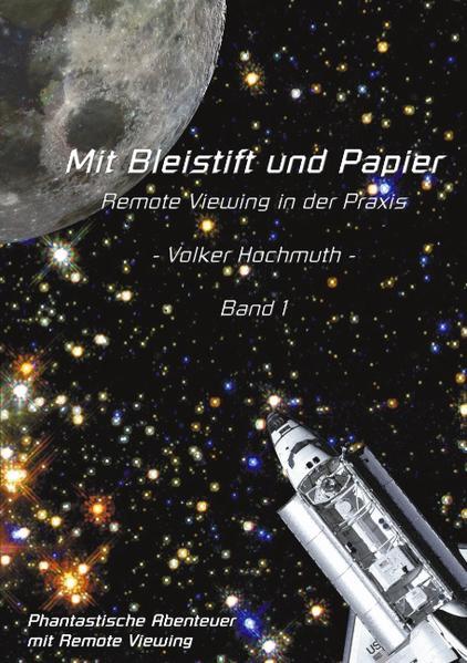 Mit Bleistift und Papier - Remote Viewing in der Praxis. Band 1. als Buch