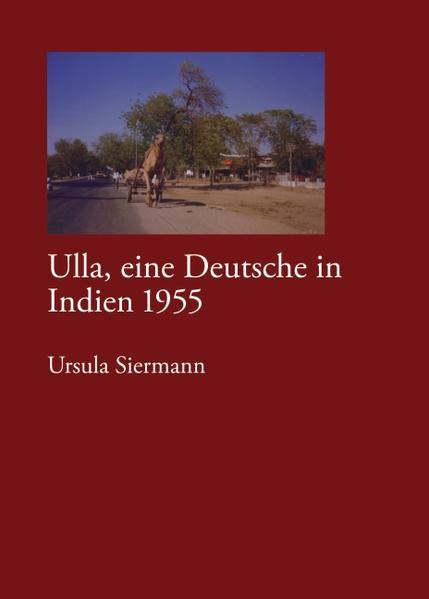 Ulla, eine Deutsche in Indien 1955 als Buch