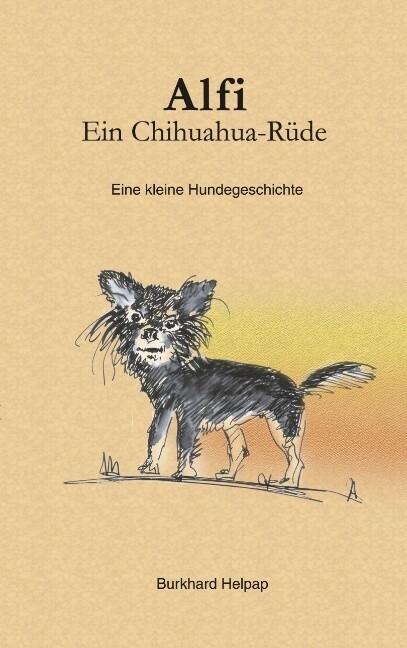 Alfi, ein Chihuahuarüde als Buch