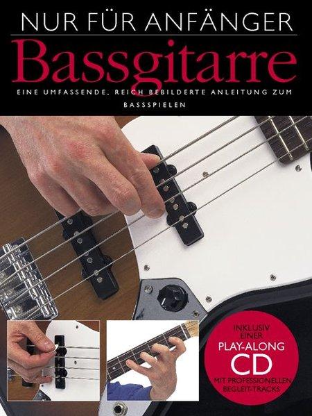 Nur für Anfänger. Bassgitarre als Buch