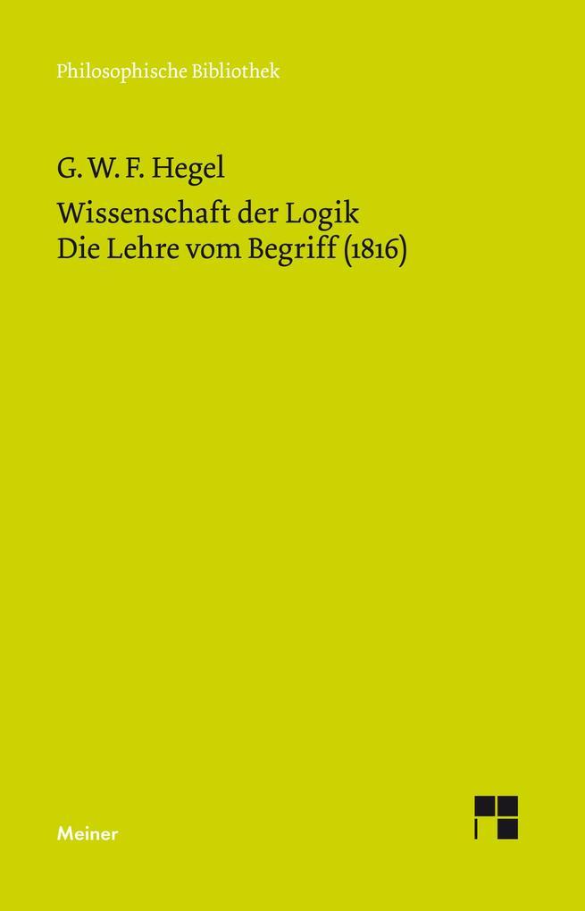 Wissenschaft der Logik 2. Die Lehre vom Begriff (1816) als Buch