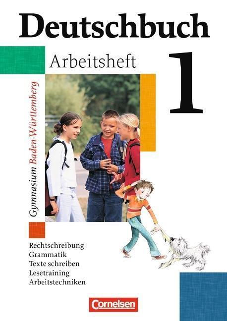Deutschbuch 1. Arbeitsheft mit Lösungen. Gymnasium. Baden-Württemberg. Neue Rechtschreibung als Buch