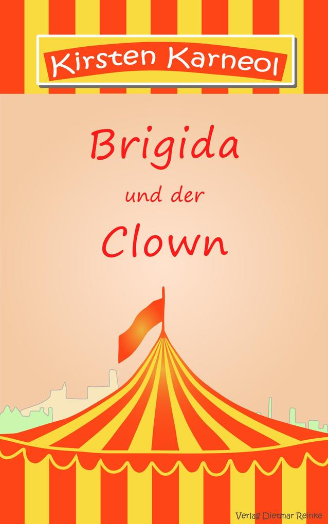 Brigida und der Clown oder die Notwendigkeit der Liebe als eBook