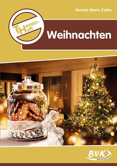Themenheft Weihnachten. 3.4. Klasse Grundschule und 5./6. Klasse Förderschule als Buch