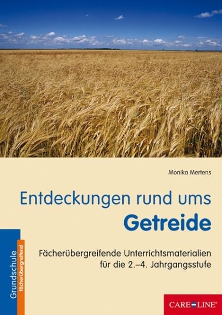Entdeckungen rund ums Getreide als Buch