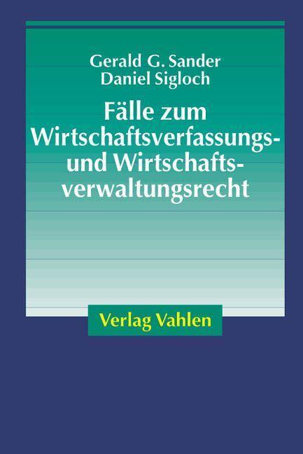 Fälle zum Wirtschaftsverfassungs- und Wirtschaftsverwaltungsrecht als Buch
