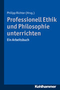 Professionell Ethik und Philosophie unterrichten