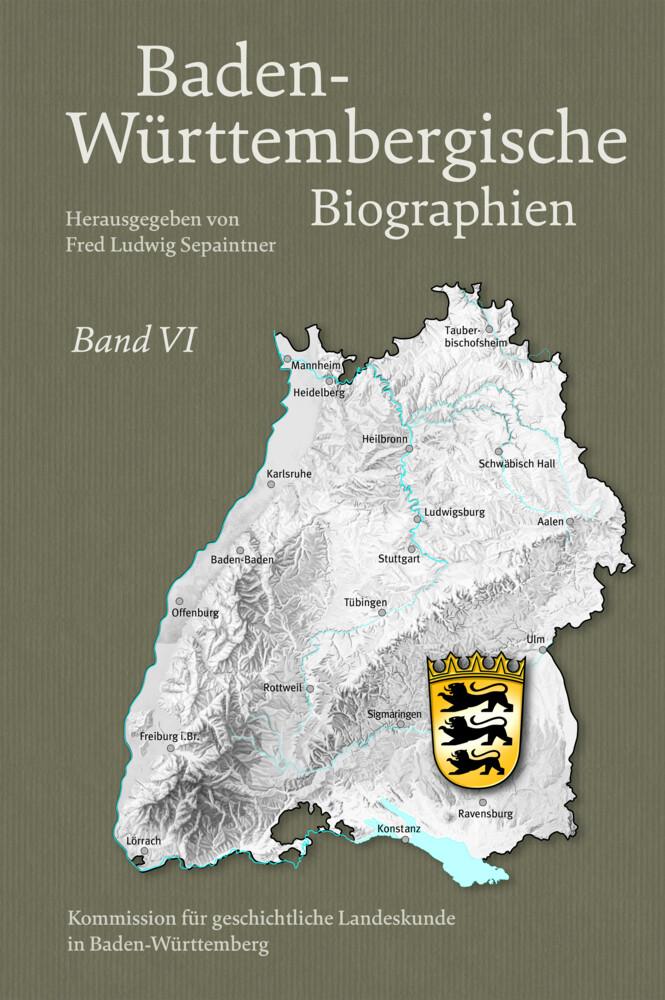 Baden-Württembergische Biographien Band VI als ...