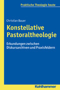 Konstellative Pastoraltheologie