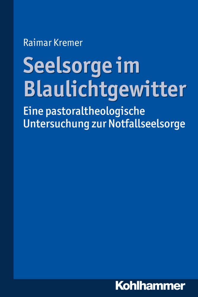 Seelsorge im Blaulichtgewitter als Buch von Rai...