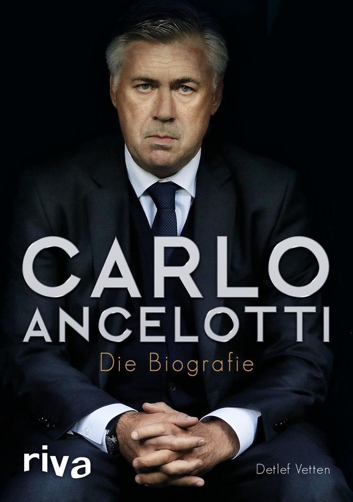 Carlo Ancelotti als Buch von Detlef Vetten