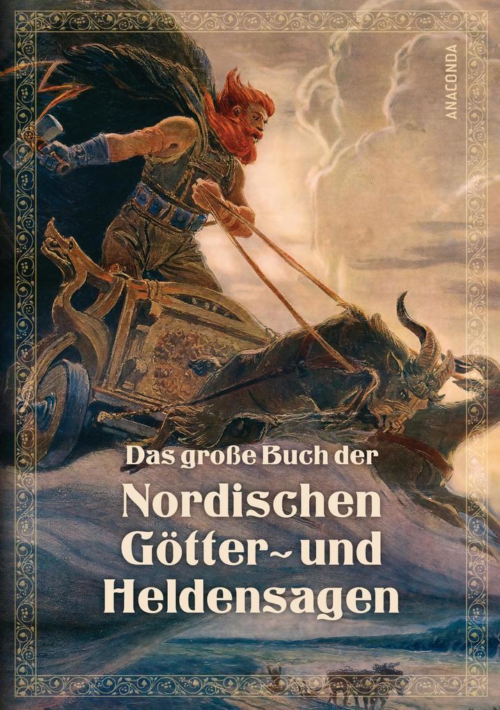 Das große Buch der nordischen Götter- und Heldensagen als Buch (gebunden)