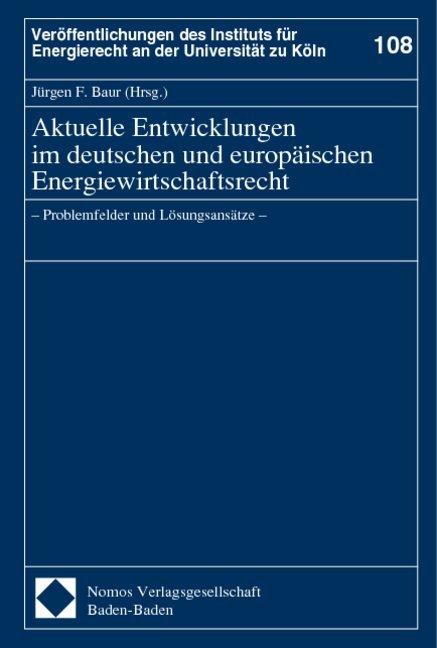 Aktuelle Entwicklungen im deutschen und europäischen Energiewirtschaftsrecht als Buch