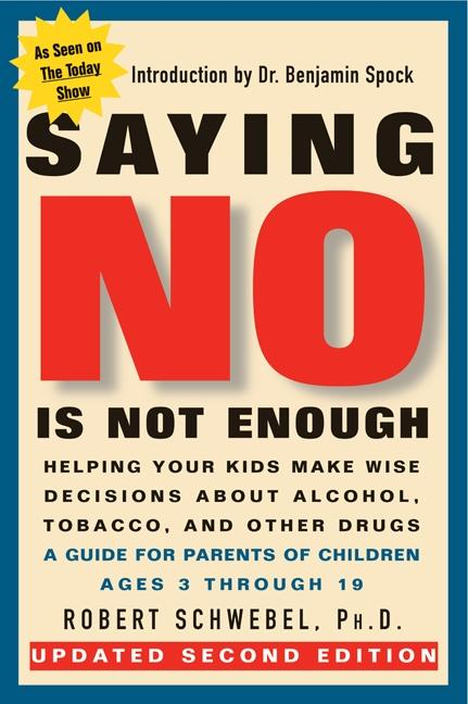 Saying No Is Not Enough Second Edition: Helping Your Kids Make Wise Decisions about Alcohol, Tobacco, and Other Drugs-A Guide for Parents of Children als Taschenbuch