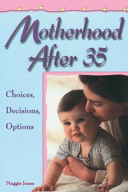 Motherhood After 35: Choices, Decisions, Options als Taschenbuch