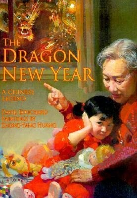 The Dragon New Year: A Chinese Legend als Buch