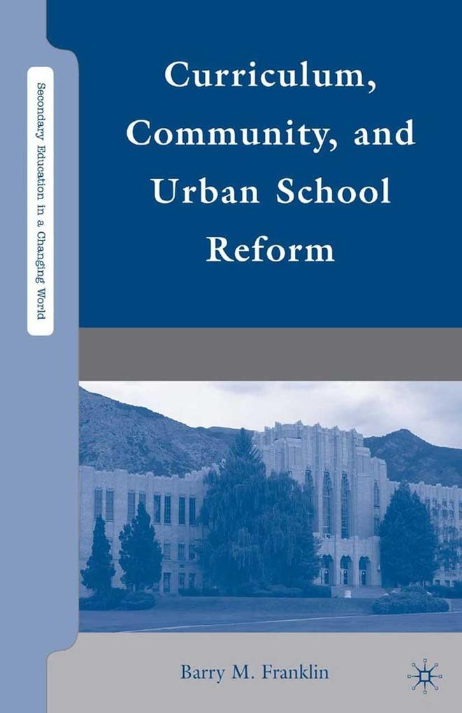 Curriculum, Community, and Urban School Reform ...