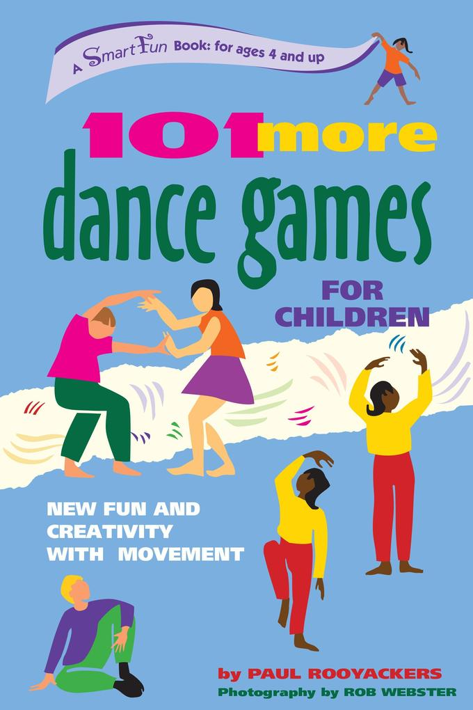 101 More Dance Games for Children: New Fun and Creativity with Movement als Taschenbuch
