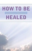 How to Be Healed