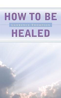 How to Be Healed als Taschenbuch