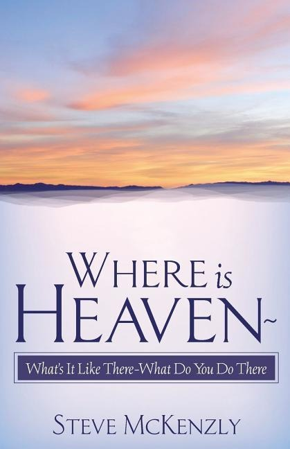 Where Is Heaven? What's It Like There? What Do You Do There? als Taschenbuch