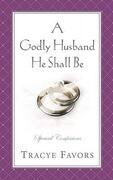 A Godly Husband He Shall Be