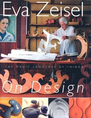 Eva Zeisel on Design: The Magic Language of Things als Buch