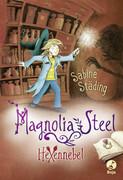 Magnolia Steel 03 - Hexennebel